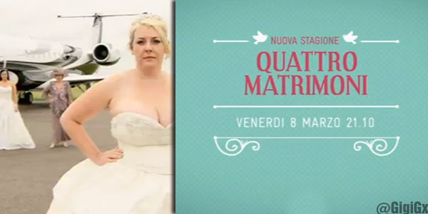 quattro matrimoni real time tv marzo 2013