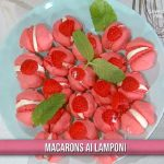 È sempre mezzogiorno: ricetta macarons ai lamponi di Chloe Facchini